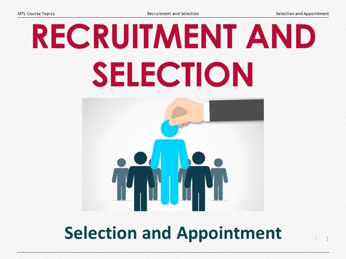 Course Topics: Recruitment and Selection: 10. Selection and Appointment - Slide 1++