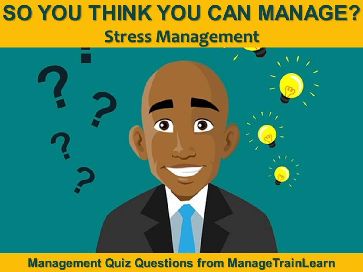 So You Think You Can Manage?: Stress Management - Slide 1++