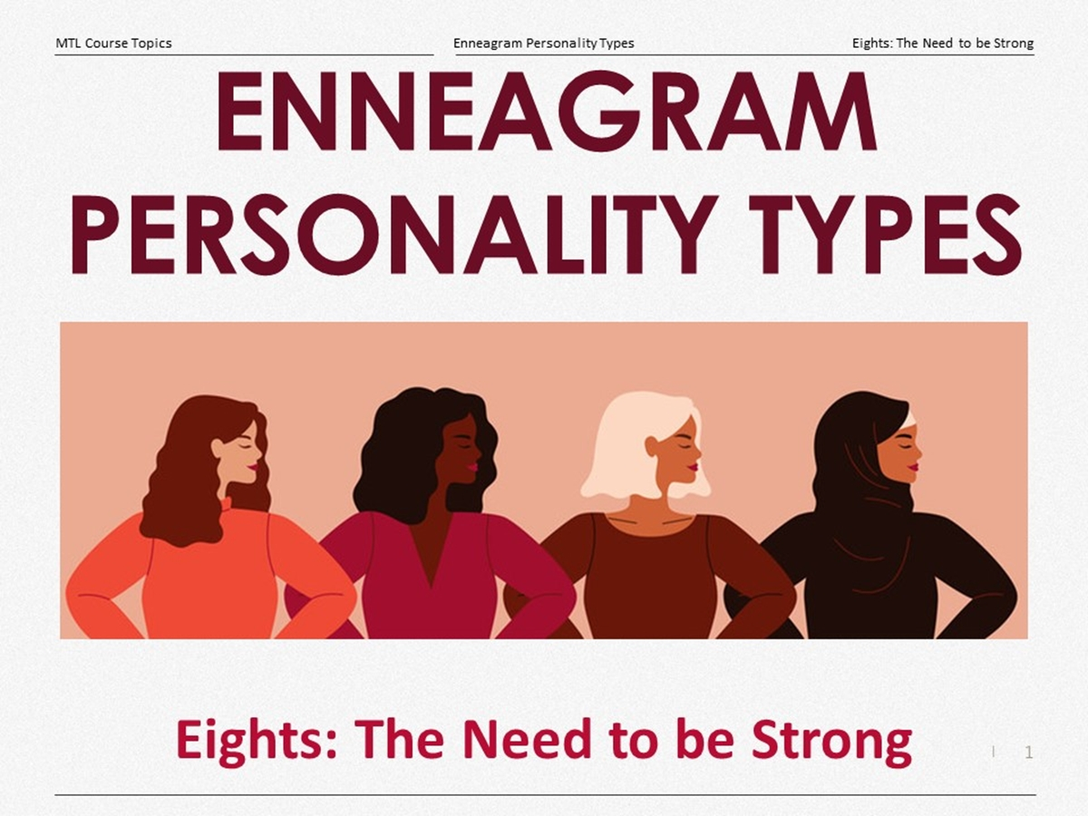 Course Topics: Enneagram Personality Types: 10. Eights, the Need to be Strong - Slide 1++