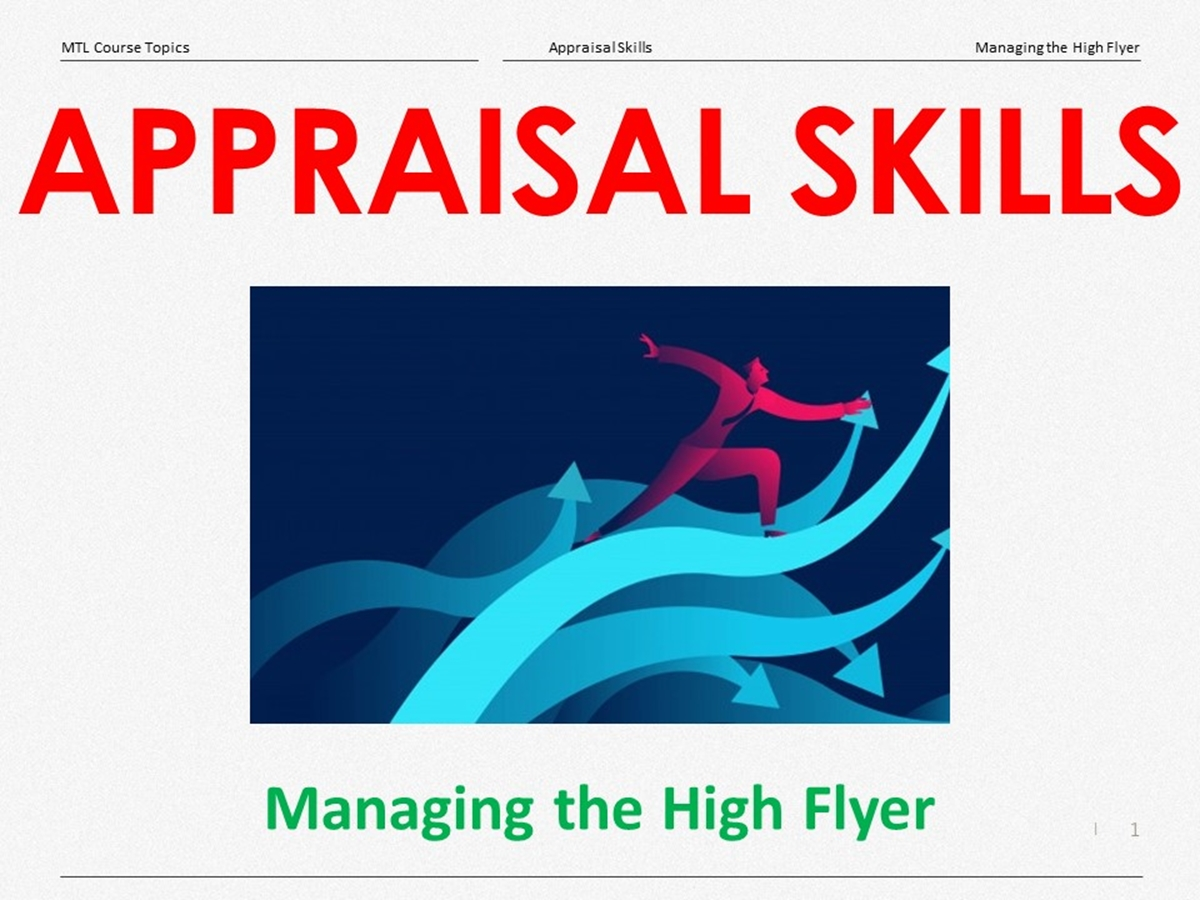 Course Topics: Appraisal Skills: 07. Managing the High Flyer - Slide 1++