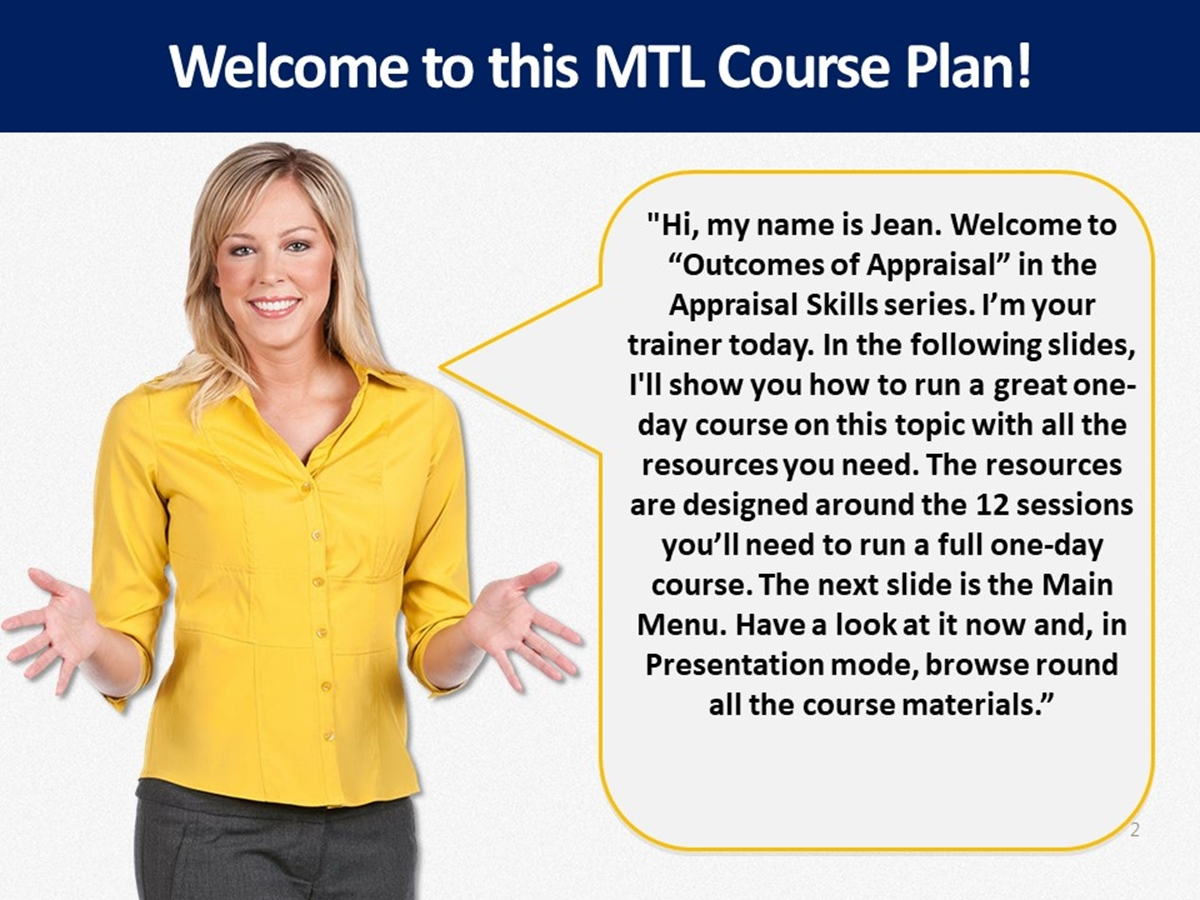 MTL Course Plans: Appraisal Skills 10. Outcomes of Appraisal - Slide 2++