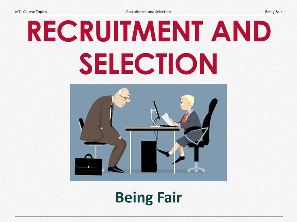 Course Topics: Recruitment and Selection: 02. Being Fair - Slide 1++