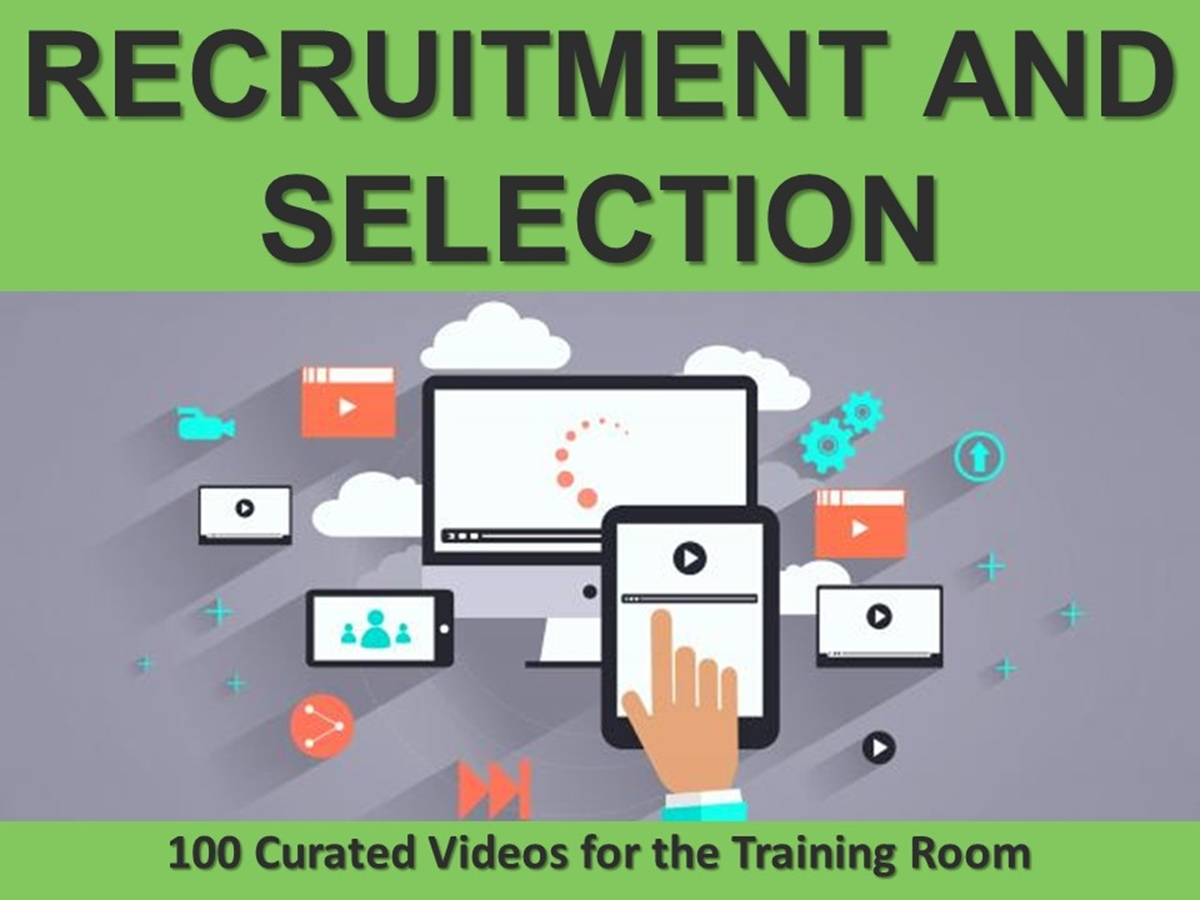 100 Curated Videos: Recruitment and Selection - Slide 1++