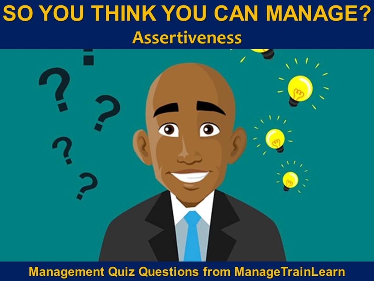 So You Think You Can Manage?: Assertiveness - Slide 1++