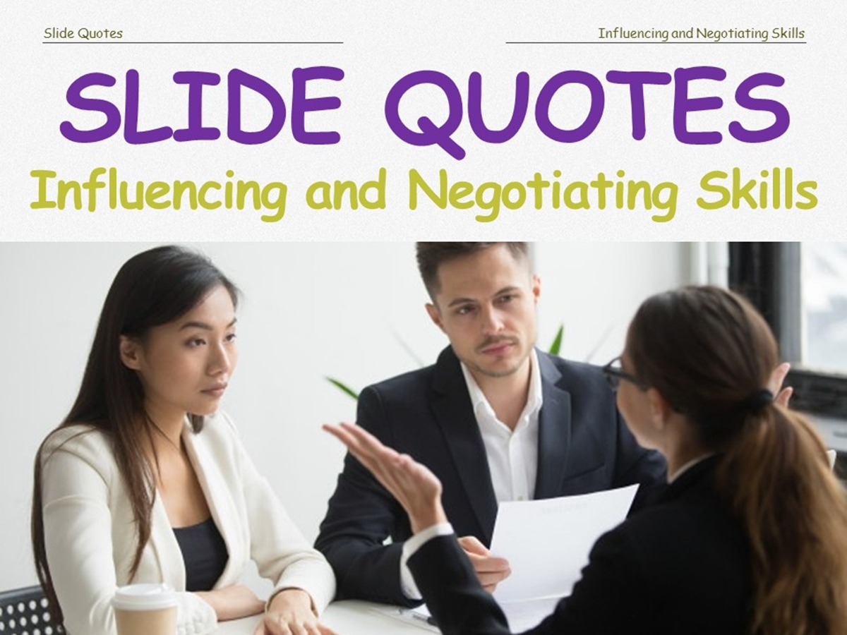 Slide Quotes: Influencing and Negotiating Skills - Slide 1++