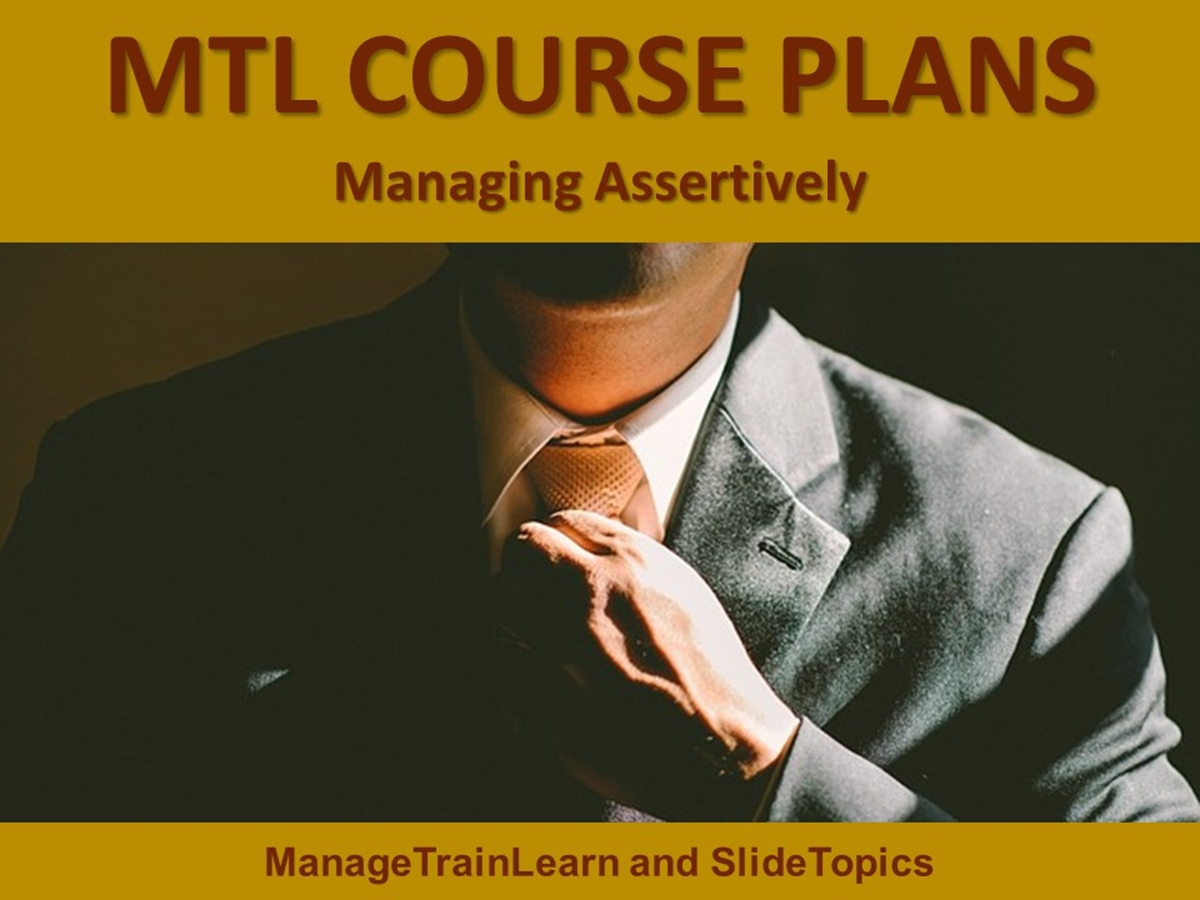 MTL Course Plans: Assertiveness 06. Managing Assertively - Slide 1++