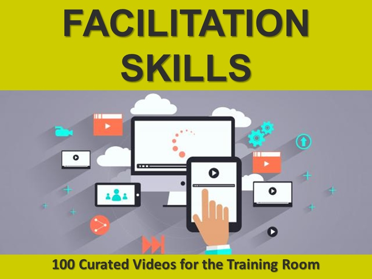 The 100 Curated Videos Series: Facilitation Skills - Slide 1++