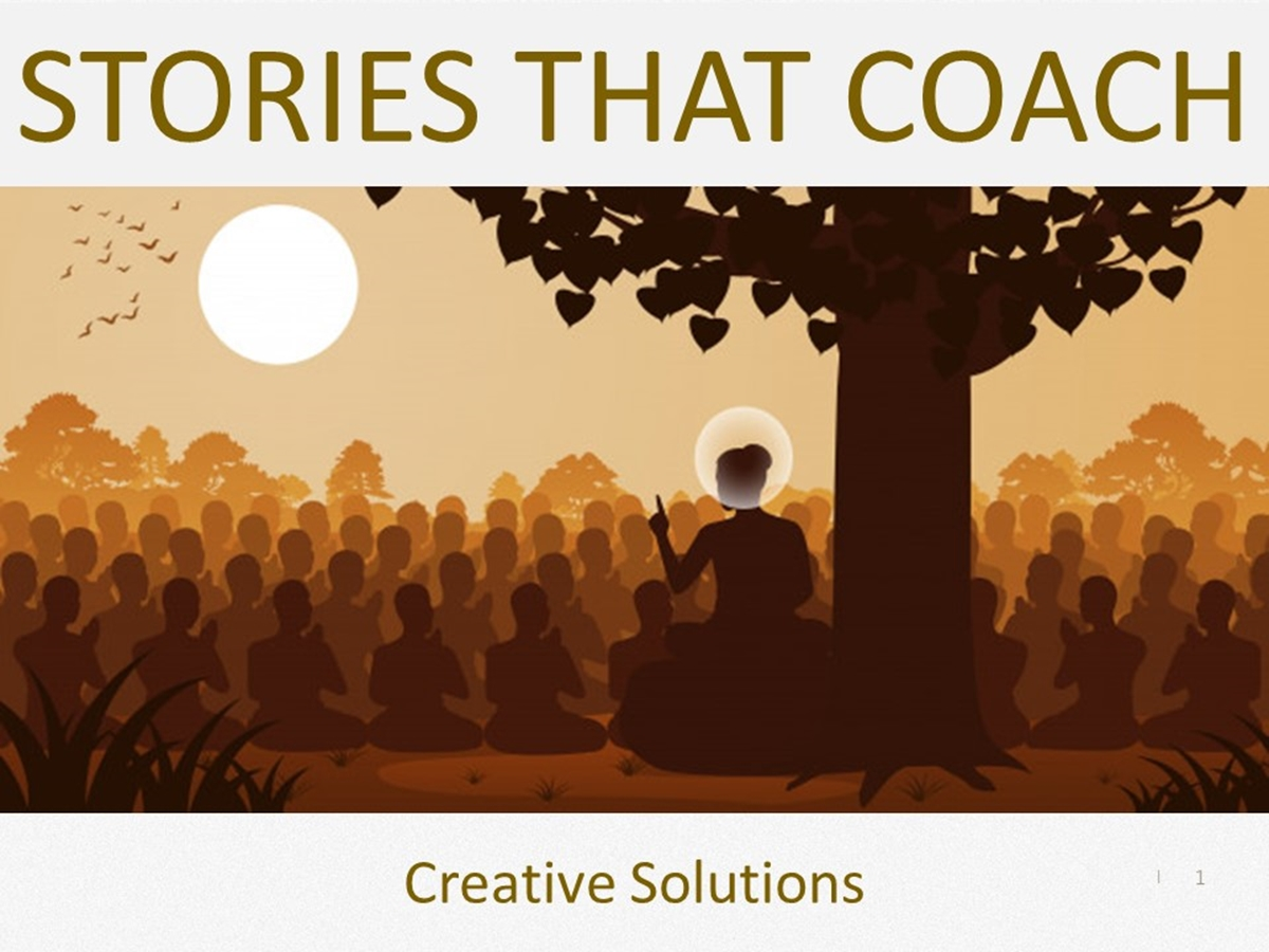 Stories that Coach: Creative Solutions - Slide 1++