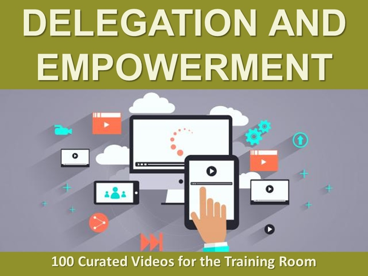 The 100 Curated Videos Series: Delegation and Empowerment - Slide 1++