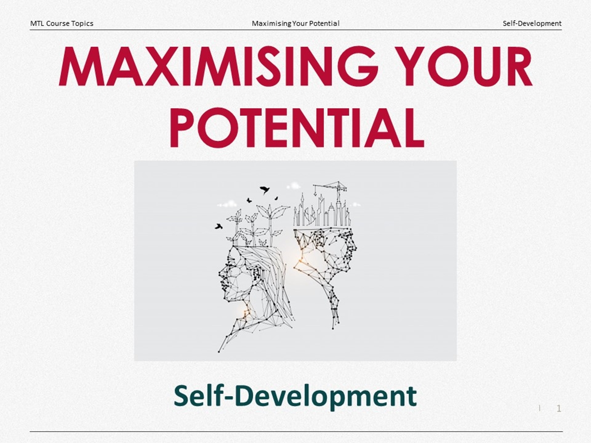 Course Topics: Maximising Your Potential: 02. Self-Development - Slide 1++