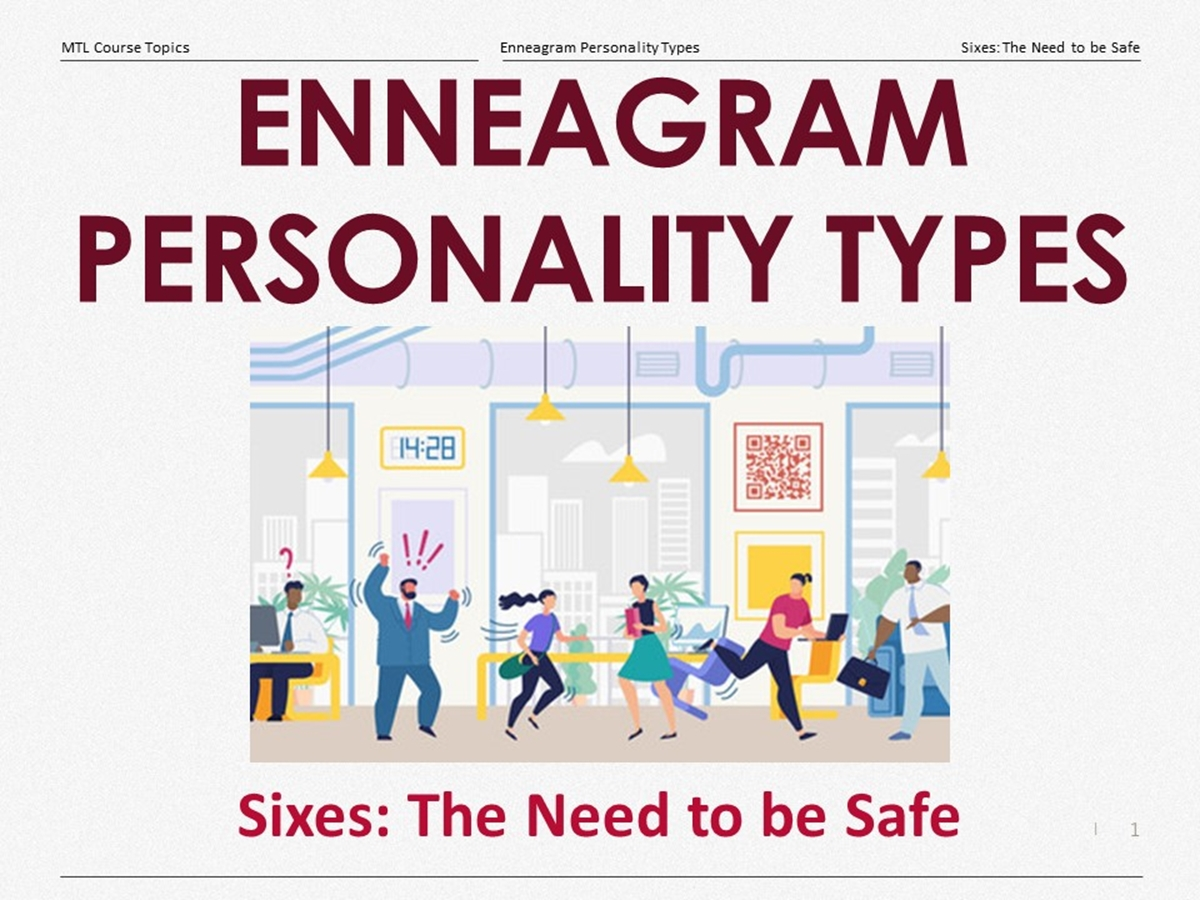 Course Topics: Enneagram Personality Types: 08. Sixes, the Need to be Safe - Slide 1++
