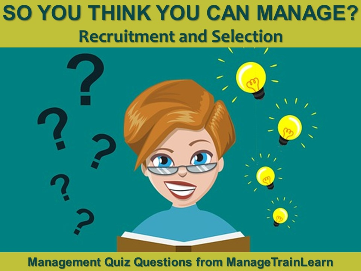 So You Think You Can Manage?: Recruitment and Selection - Slide 1++