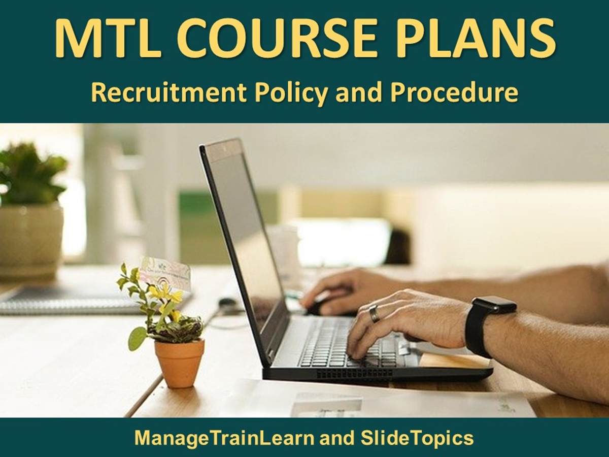 MTL Course Plans: Policy and Procedure in Recruitment - Slide 1++