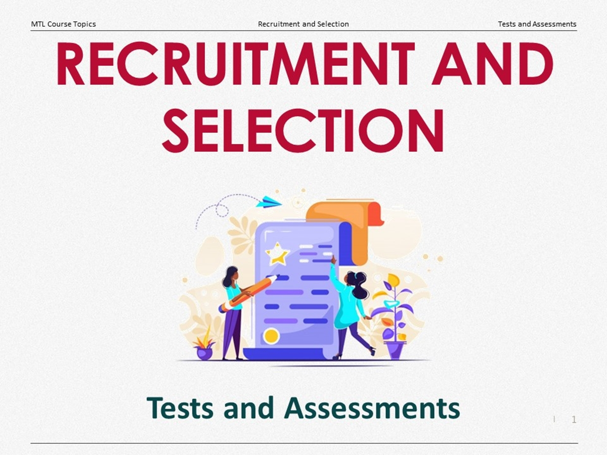 Course Topics: Recruitment and Selection: 09. Tests and Assessments - Slide 1++