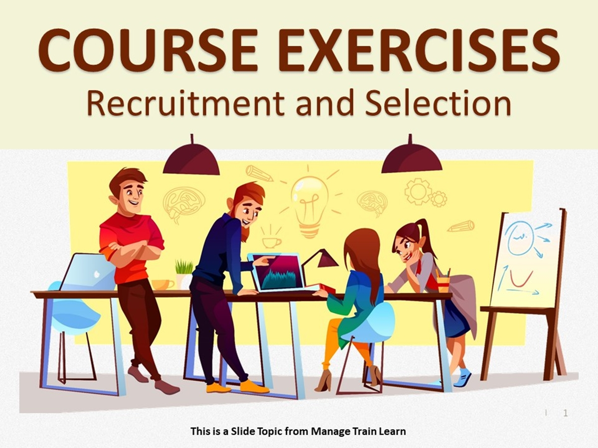 Exercises: Recruitment and Selection - Slide 1++