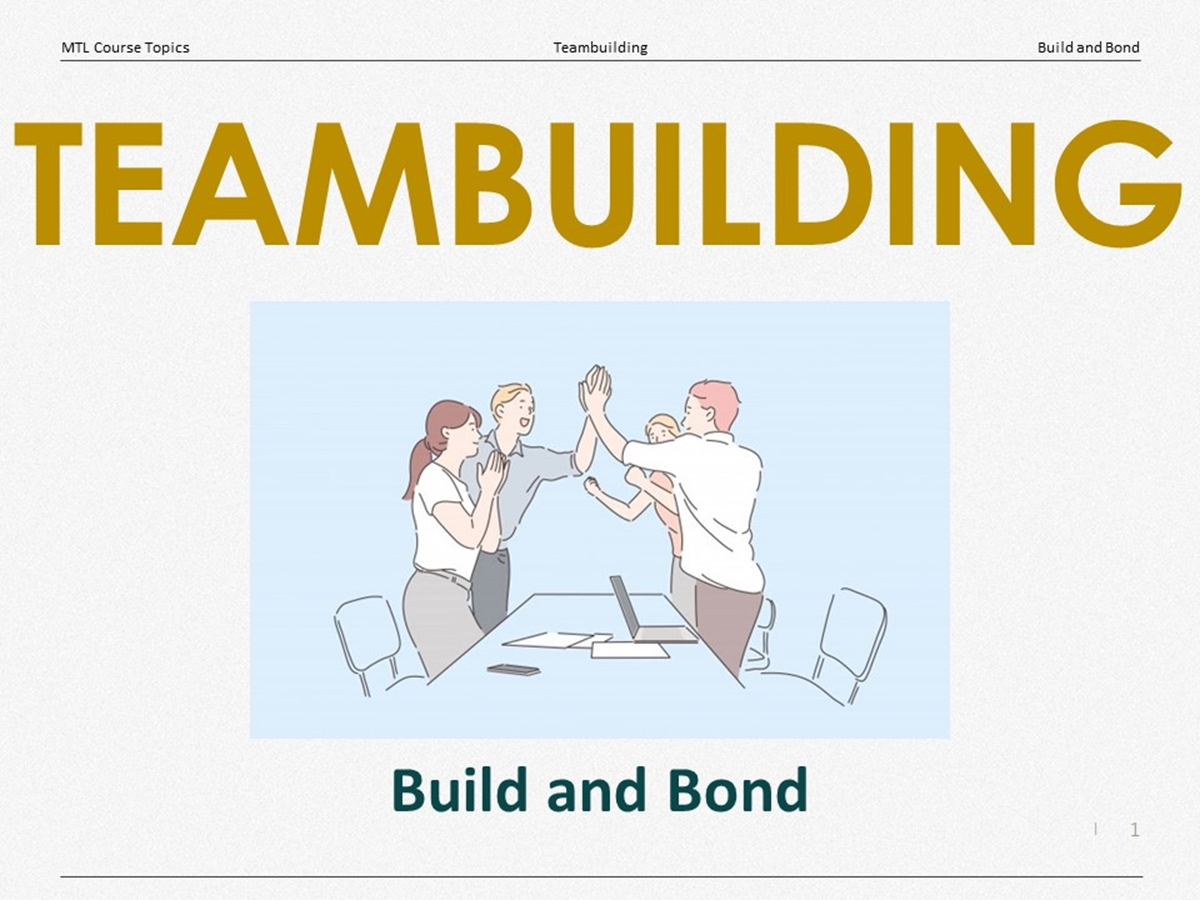Course Topics: Teambuilding: 09. Build and Bond - Slide 1++