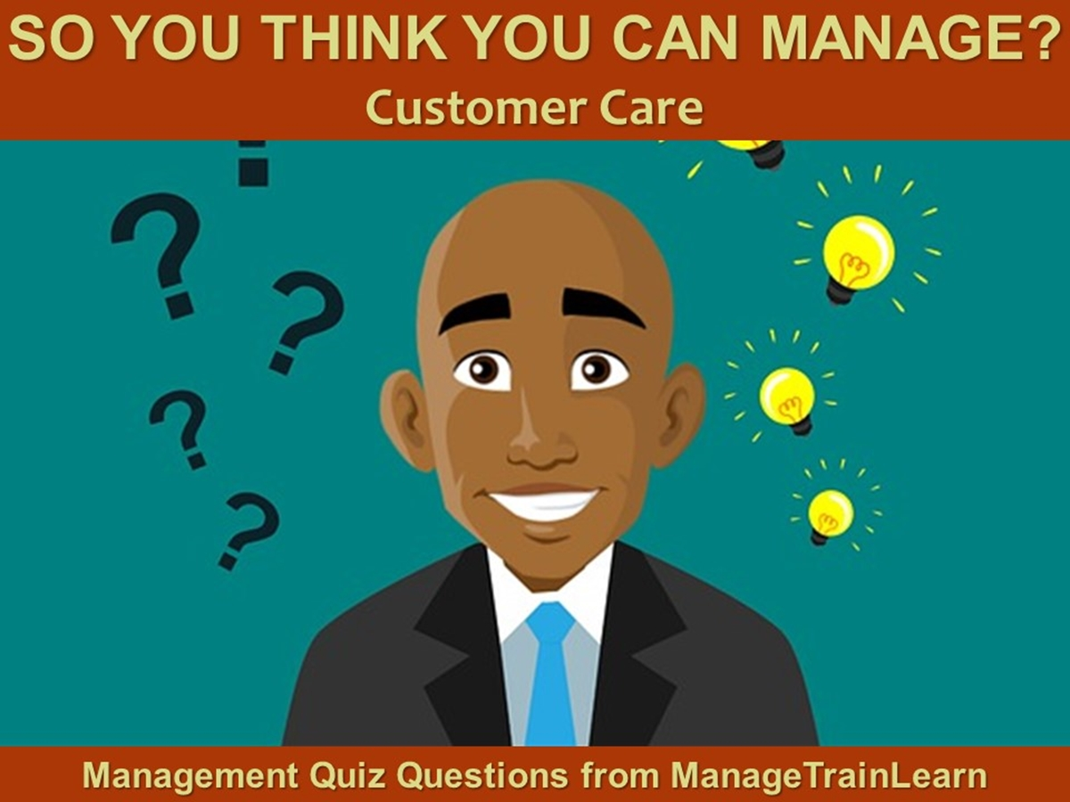 So You Think You Can Manage?: Customer Care - Slide 1++