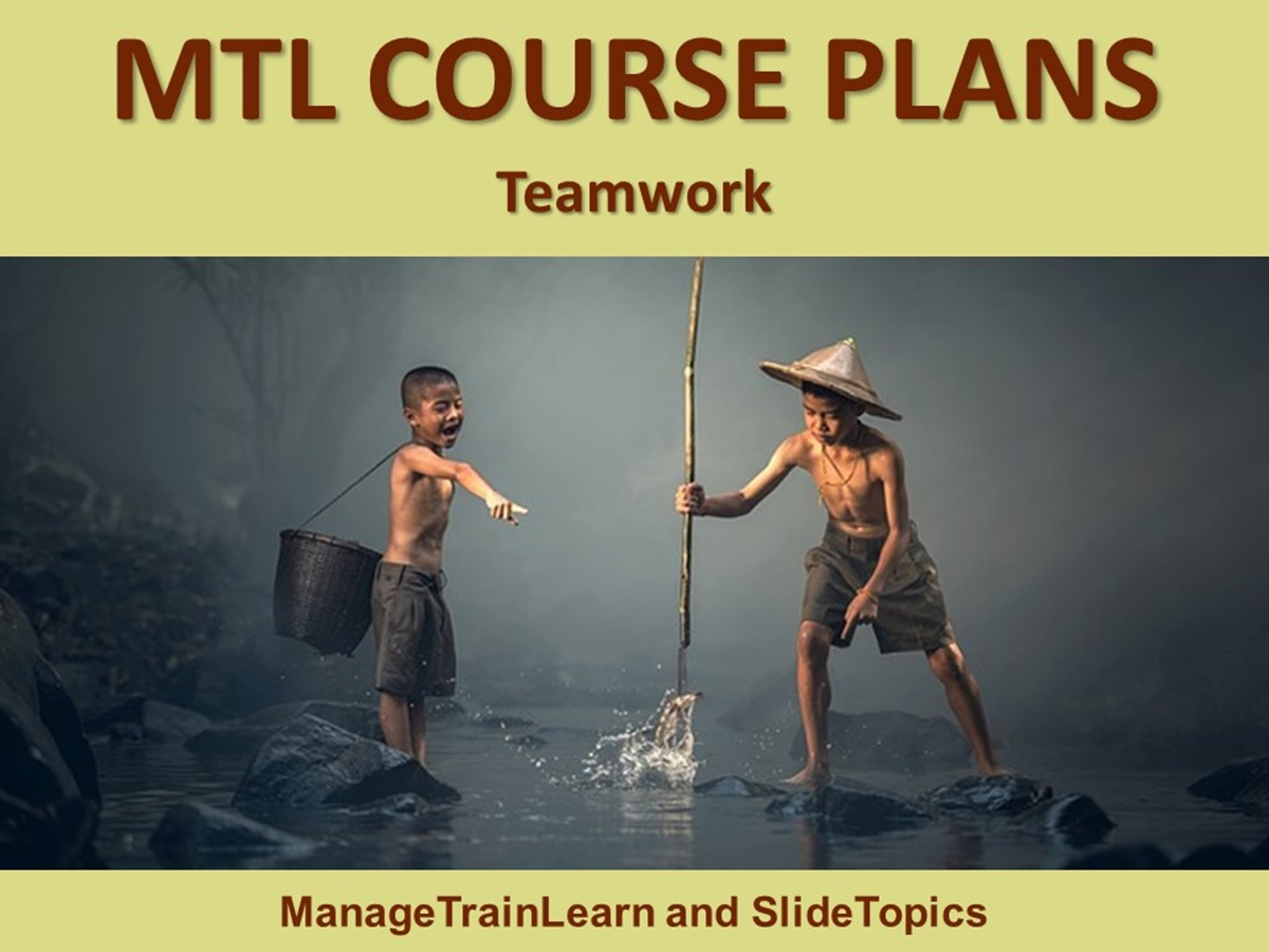 MTL Course Plans: Teambuilding: 03. Teamwork - Slide 1++