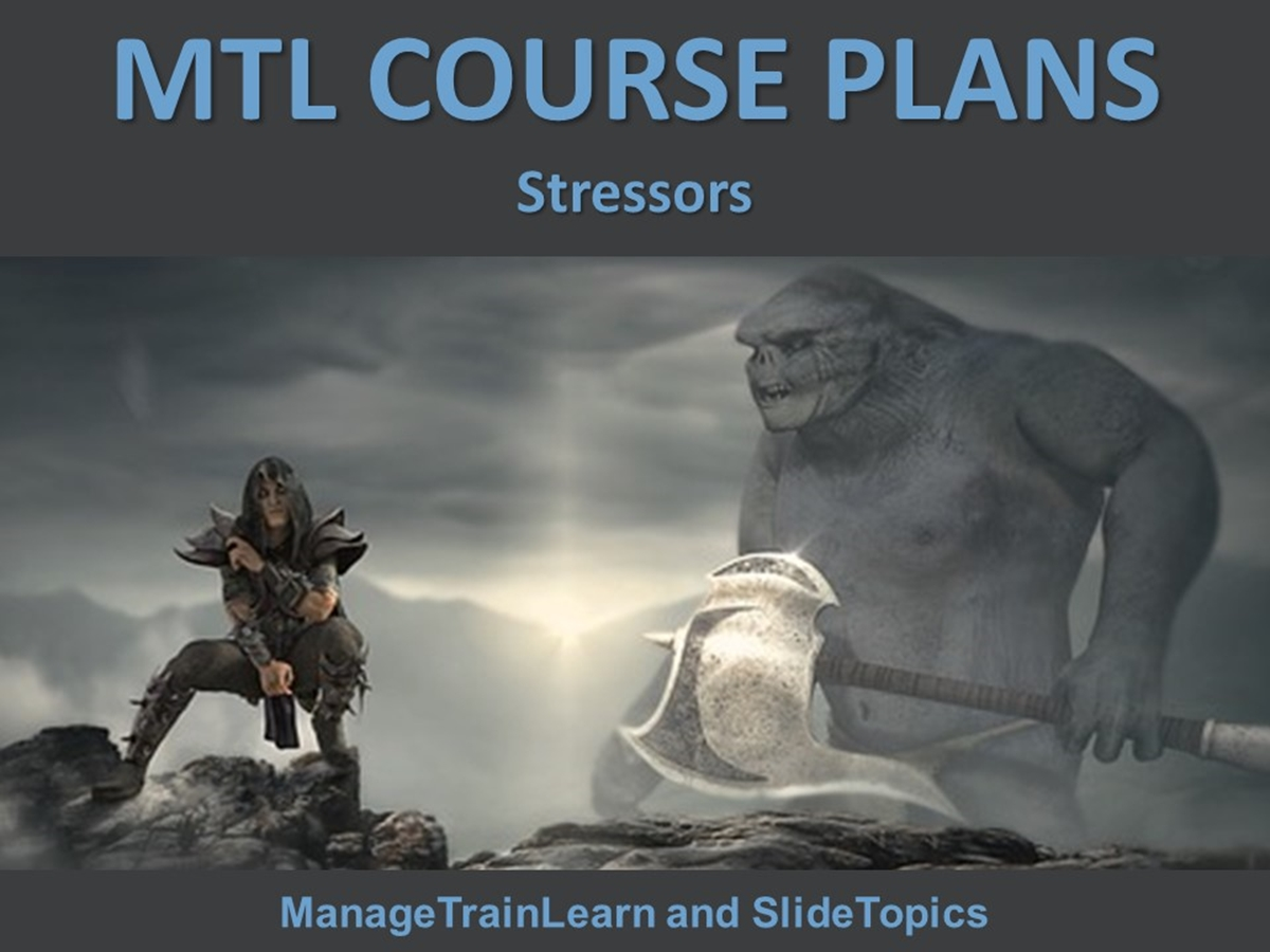 MTL Course Plans: Stress Management: 02. Stressors - Slide 1++