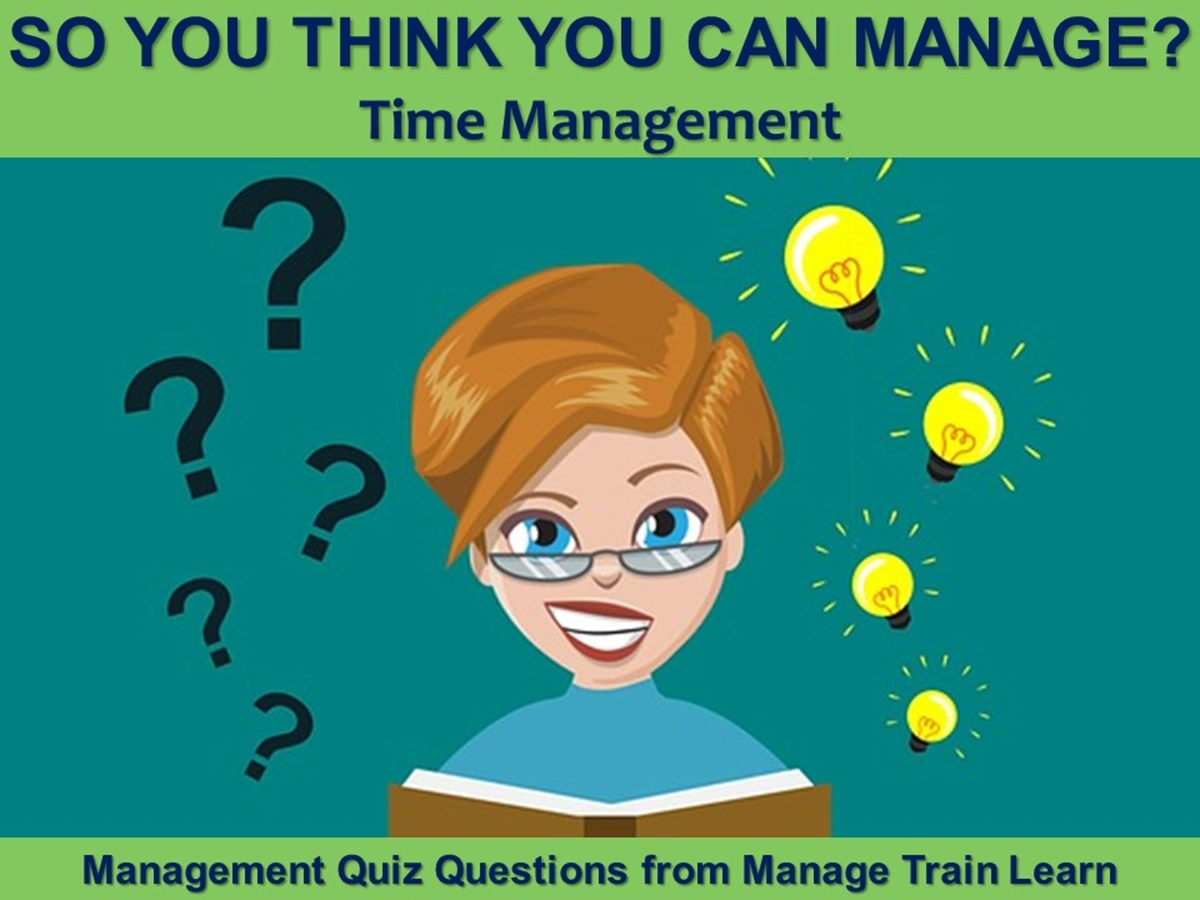 So You Think You Can Manage?: Time Management - Slide 1++