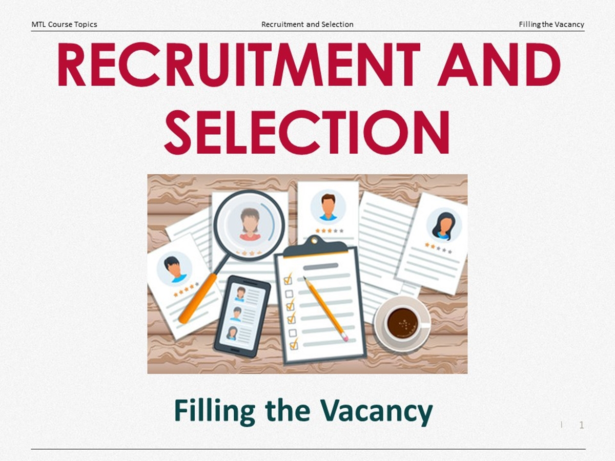 Course Topics: Recruitment and Selection: 05. Filling the Vacancy - Slide 1++
